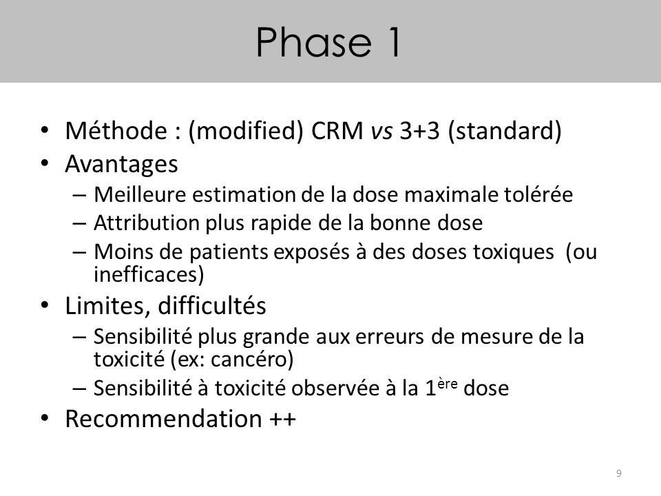Phase 1 Méthode : (modified) CRM vs 3+3 (standard) Avantages
