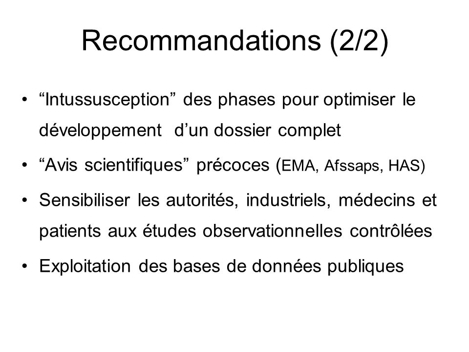 Recommandations (2/2) Intussusception des phases pour optimiser le développement d'un dossier complet.
