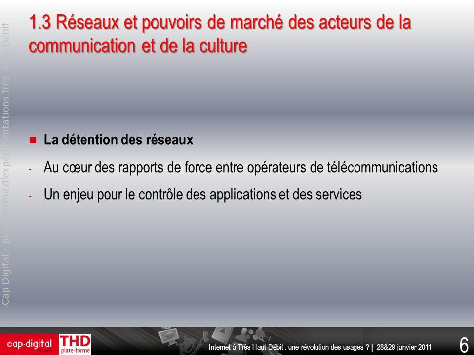 1.3 Réseaux et pouvoirs de marché des acteurs de la communication et de la culture