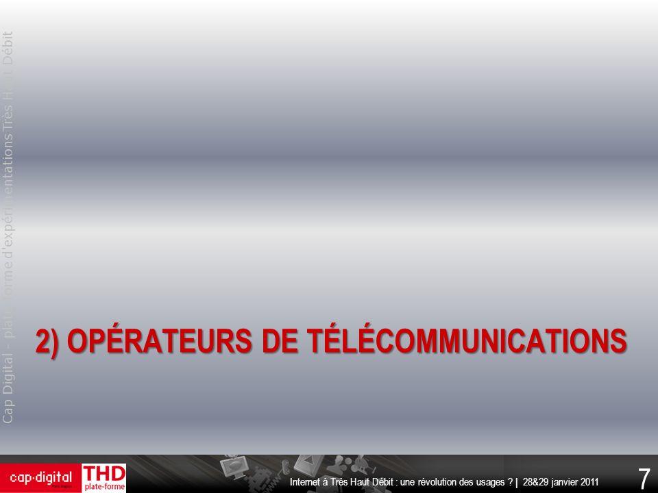 2) opérateurs de télécommunications