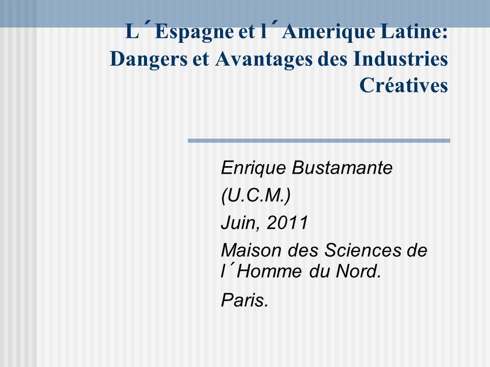 L´Espagne et l´Amerique Latine: Dangers et Avantages des Industries Créatives