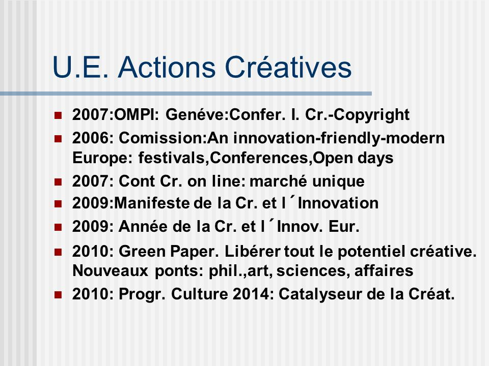 U.E. Actions Créatives 2007:OMPI: Genéve:Confer. I. Cr.-Copyright