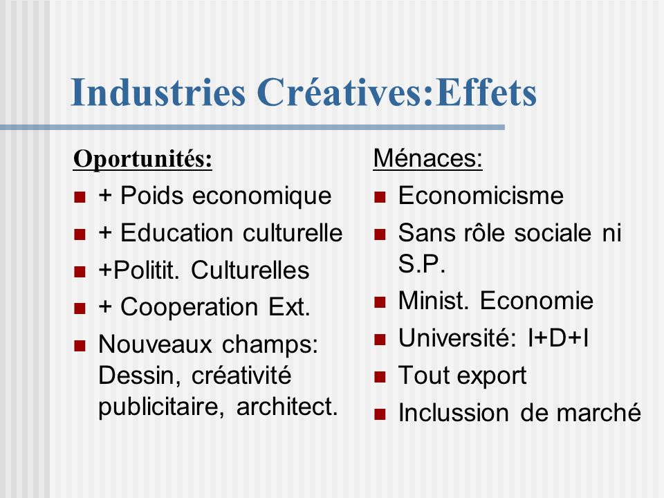 Industries Créatives:Effets
