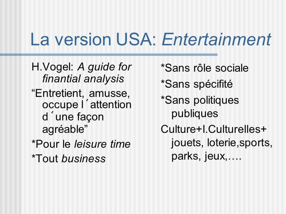 La version USA: Entertainment