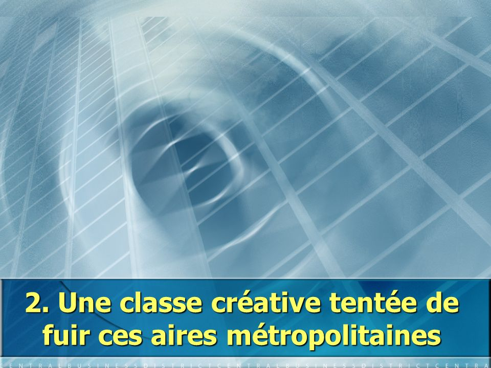 2. Une classe créative tentée de fuir ces aires métropolitaines