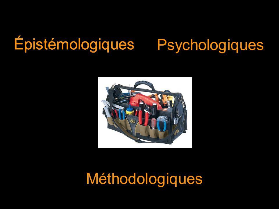 Épistémologiques Épistémologiques Psychologiques Méthodologiques