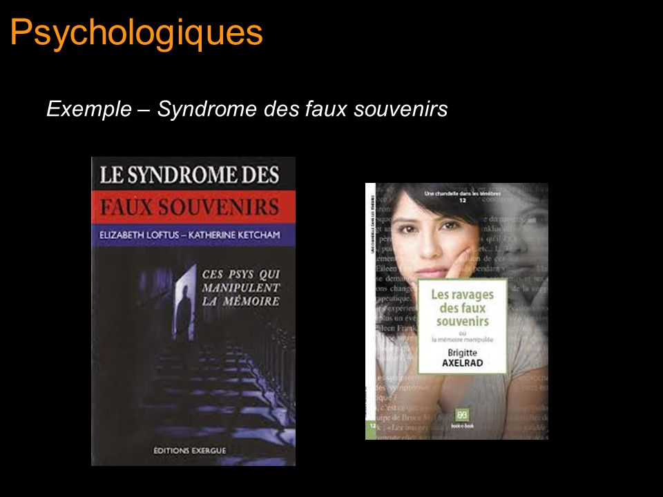 Psychologiques Exemple – Syndrome des faux souvenirs