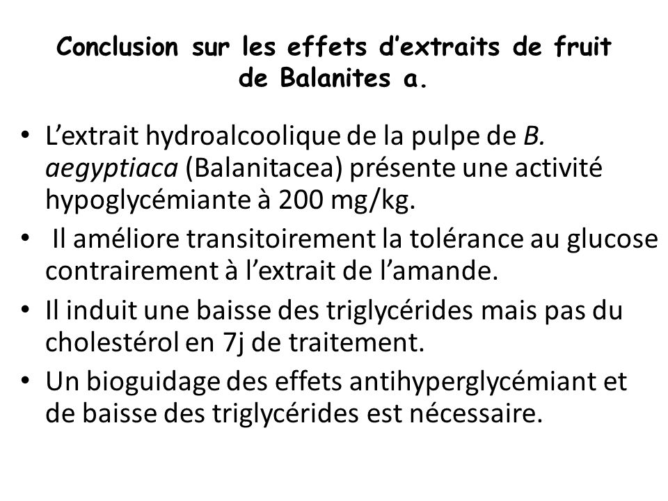 Conclusion sur les effets d'extraits de fruit de Balanites a.