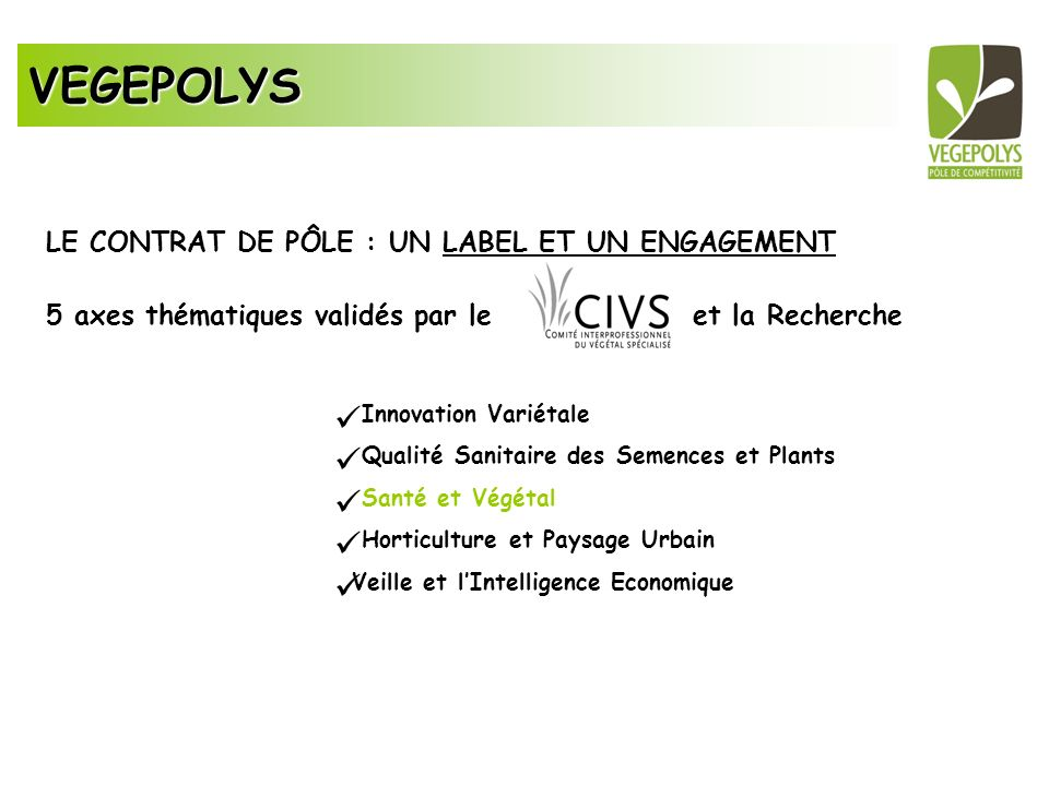 VEGEPOLYS LE CONTRAT DE PÔLE : UN LABEL ET UN ENGAGEMENT