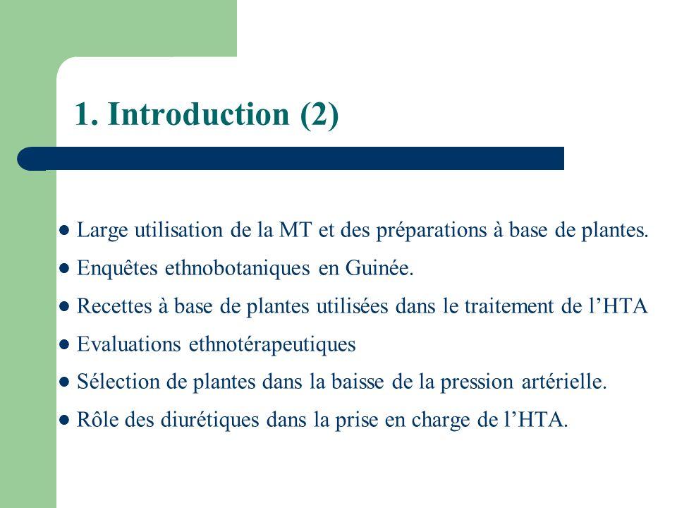 1. Introduction (2) Large utilisation de la MT et des préparations à base de plantes. Enquêtes ethnobotaniques en Guinée.