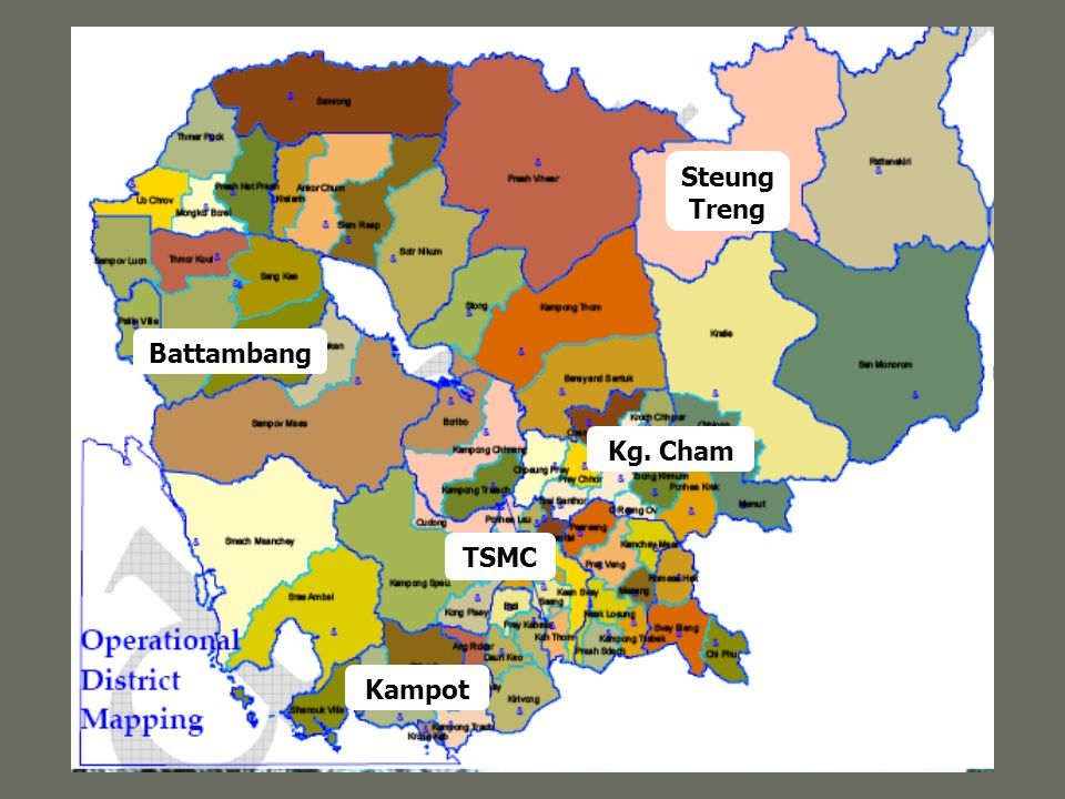Steung Treng Battambang Kg. Cham TSMC Kampot