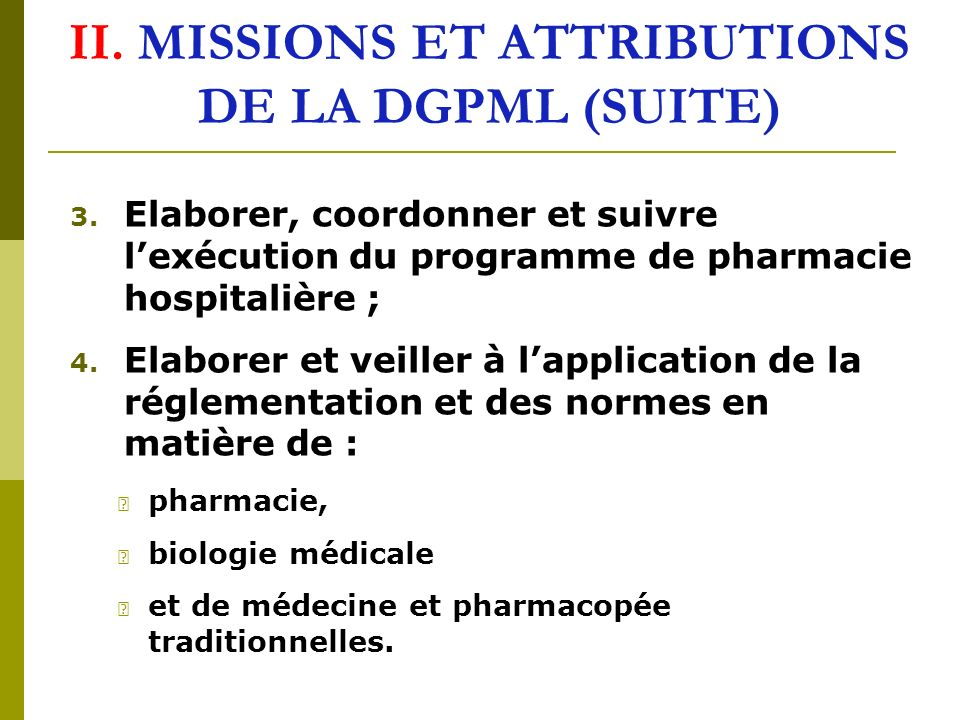 II. MISSIONS ET ATTRIBUTIONS DE LA DGPML (SUITE)