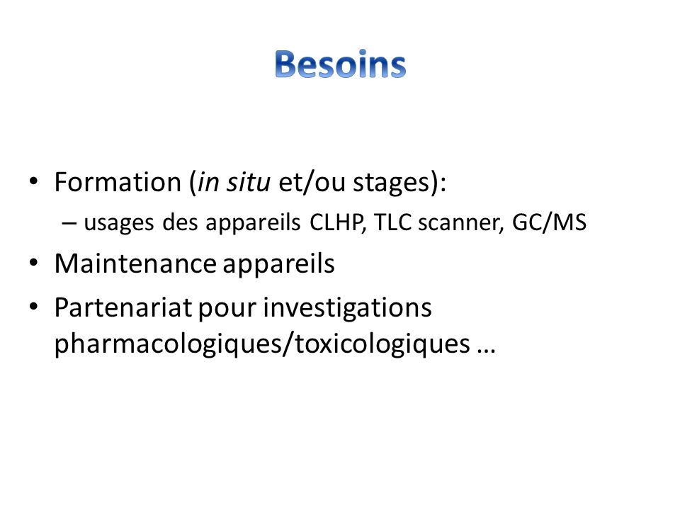 Besoins Formation (in situ et/ou stages): Maintenance appareils