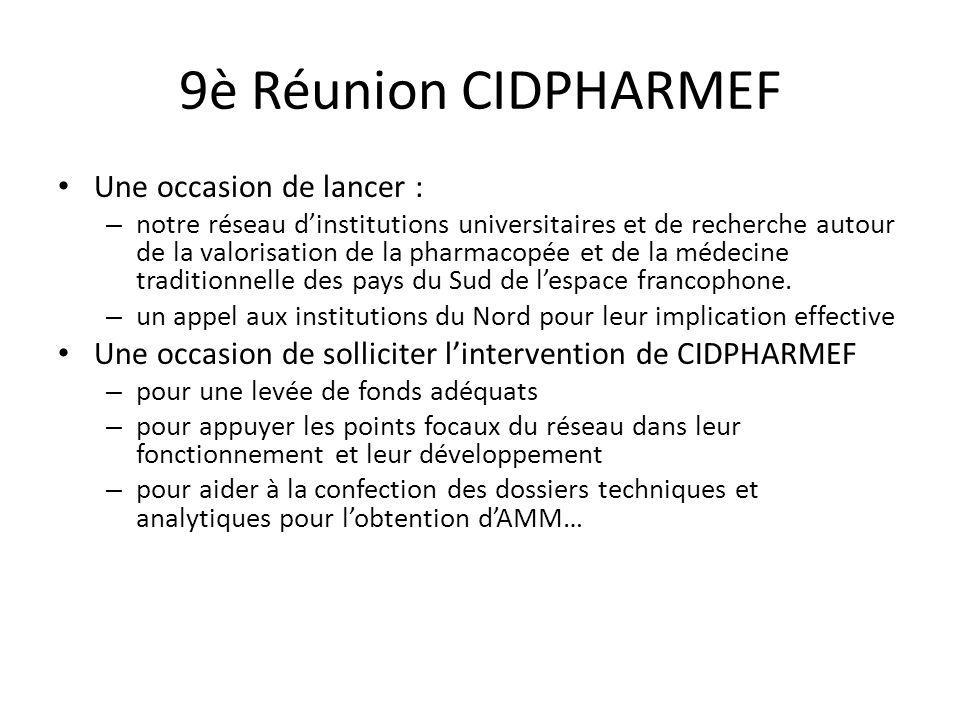 9è Réunion CIDPHARMEF Une occasion de lancer :