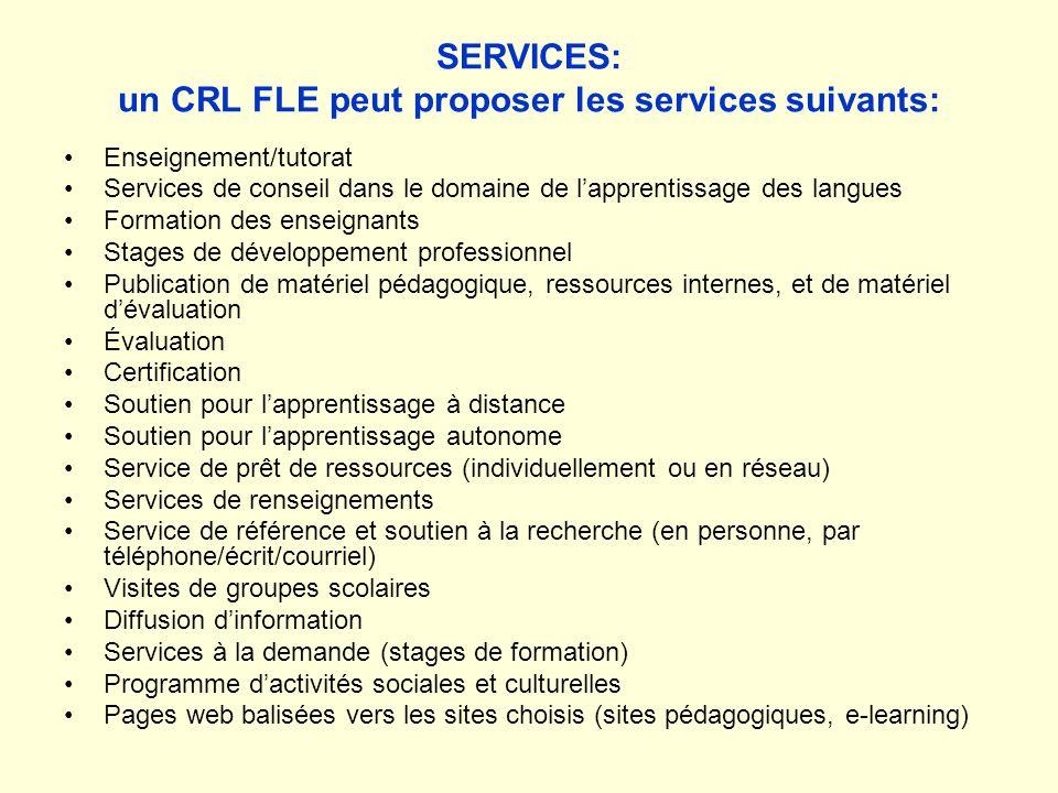 SERVICES: un CRL FLE peut proposer les services suivants: