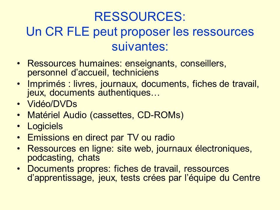RESSOURCES: Un CR FLE peut proposer les ressources suivantes: