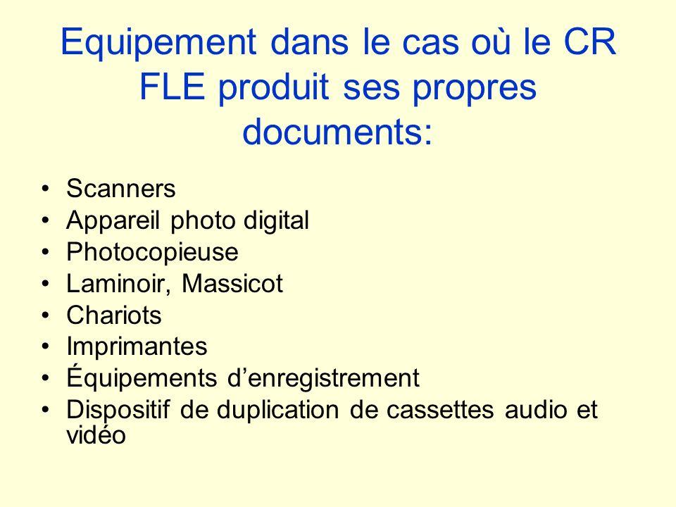 Equipement dans le cas où le CR FLE produit ses propres documents: