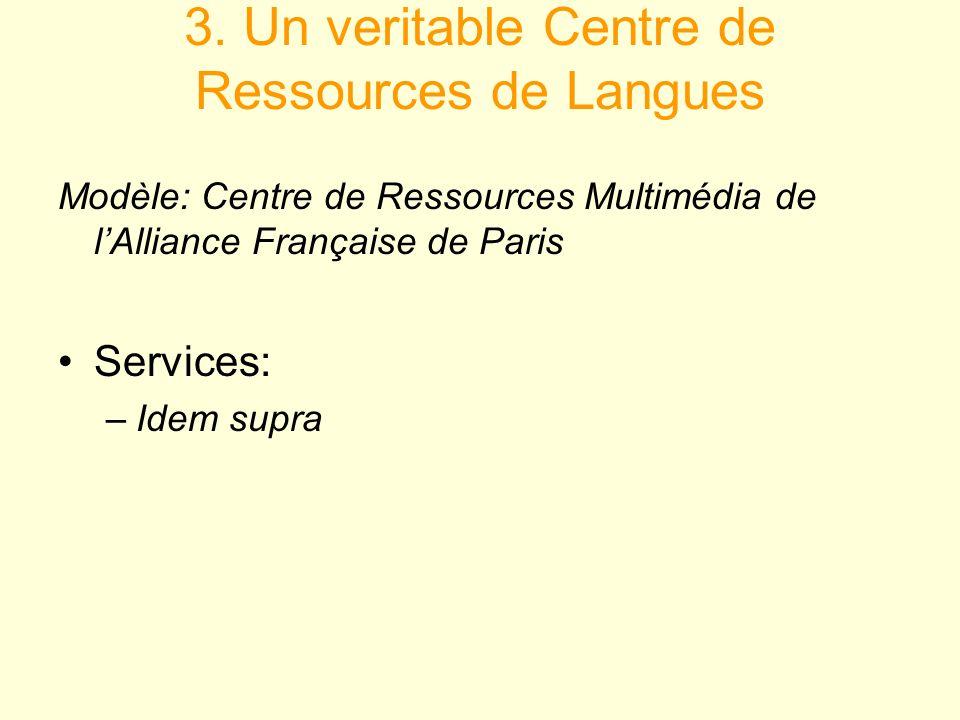 3. Un veritable Centre de Ressources de Langues