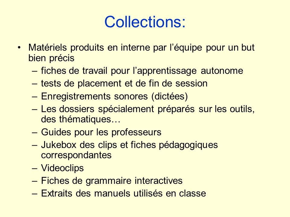 Collections: Matériels produits en interne par l'équipe pour un but bien précis. fiches de travail pour l'apprentissage autonome.