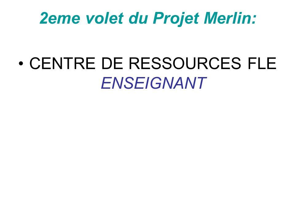 2eme volet du Projet Merlin:
