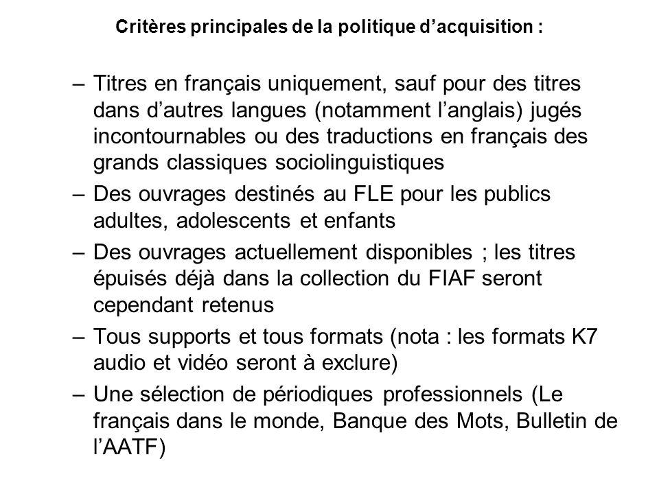 Critères principales de la politique d'acquisition :