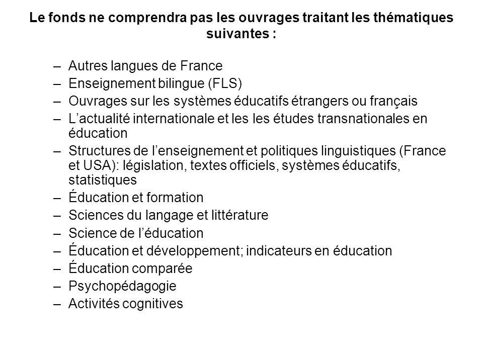Le fonds ne comprendra pas les ouvrages traitant les thématiques suivantes :