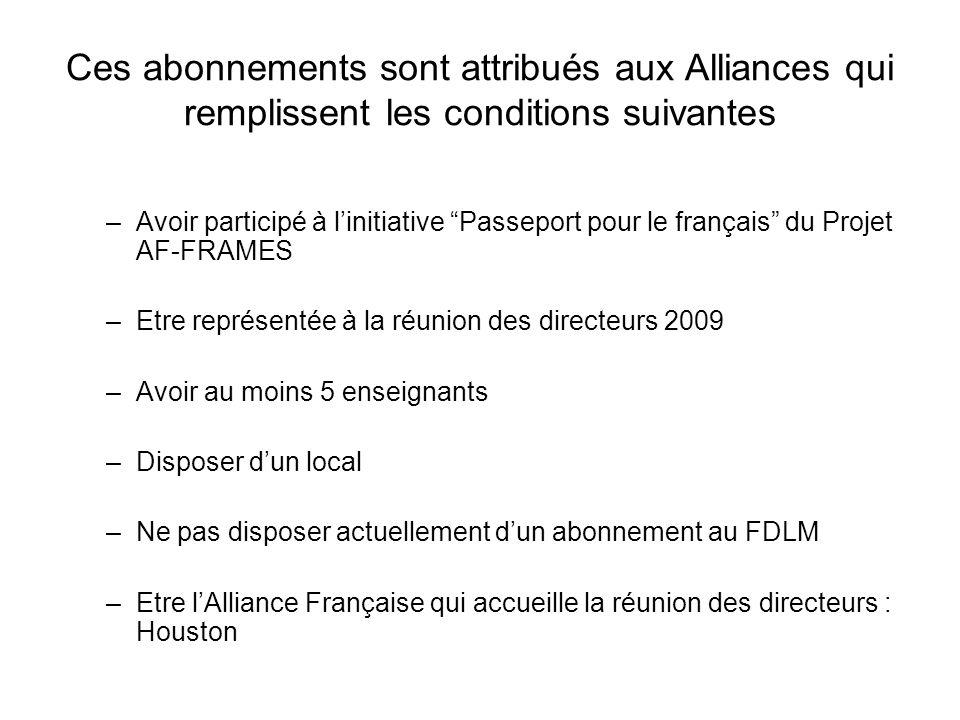 Ces abonnements sont attribués aux Alliances qui remplissent les conditions suivantes