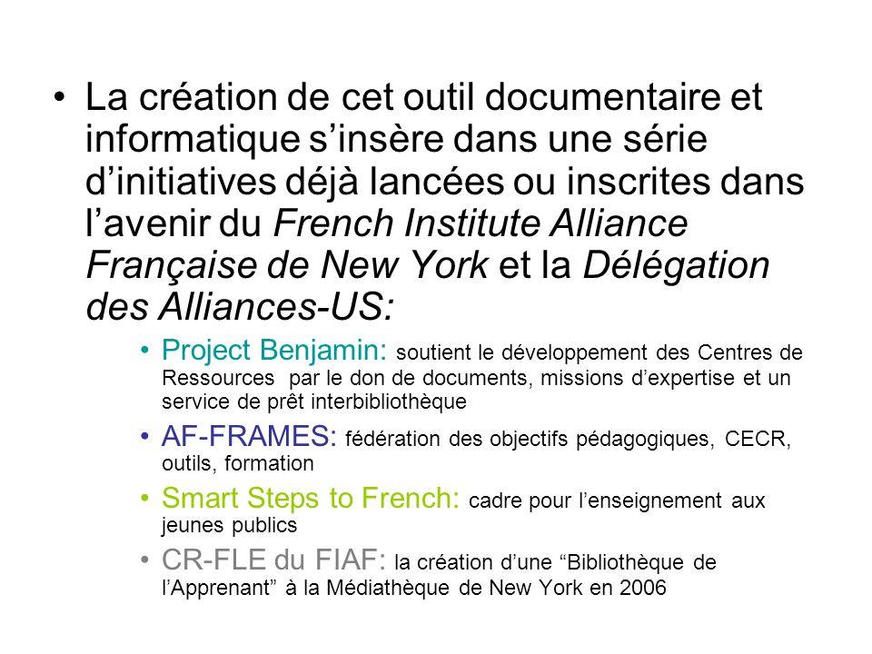 La création de cet outil documentaire et informatique s'insère dans une série d'initiatives déjà lancées ou inscrites dans l'avenir du French Institute Alliance Française de New York et la Délégation des Alliances-US:
