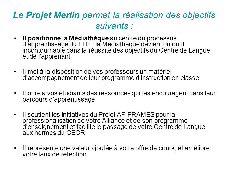 Le Projet Merlin permet la réalisation des objectifs suivants :