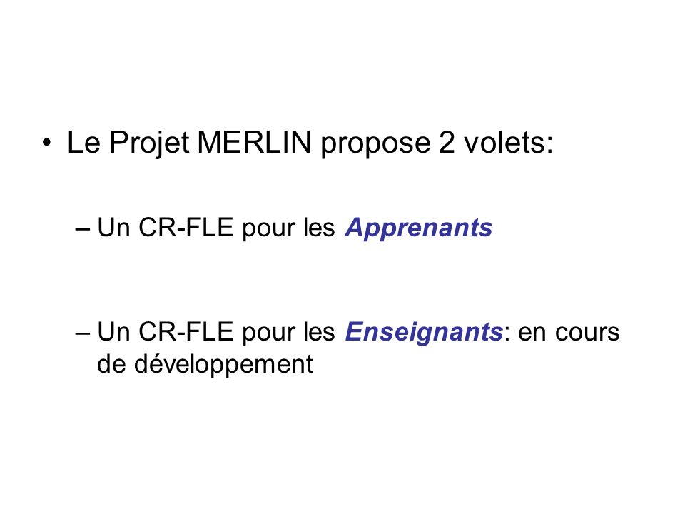 Le Projet MERLIN propose 2 volets: