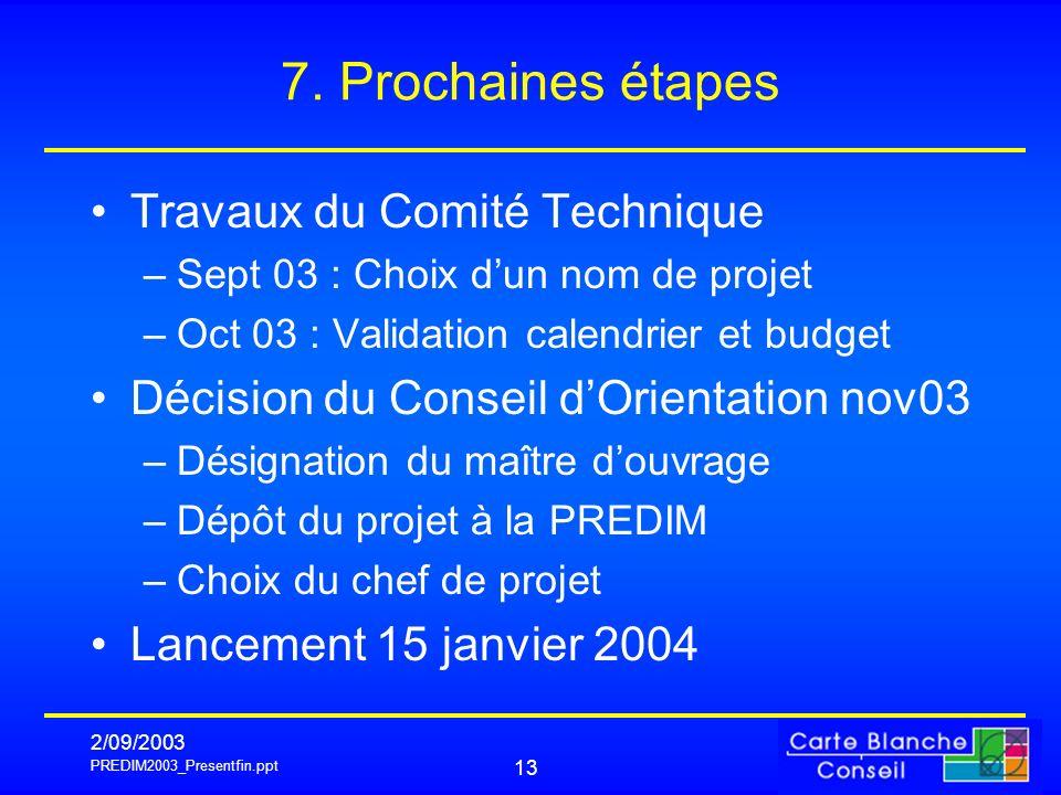 7. Prochaines étapes Travaux du Comité Technique