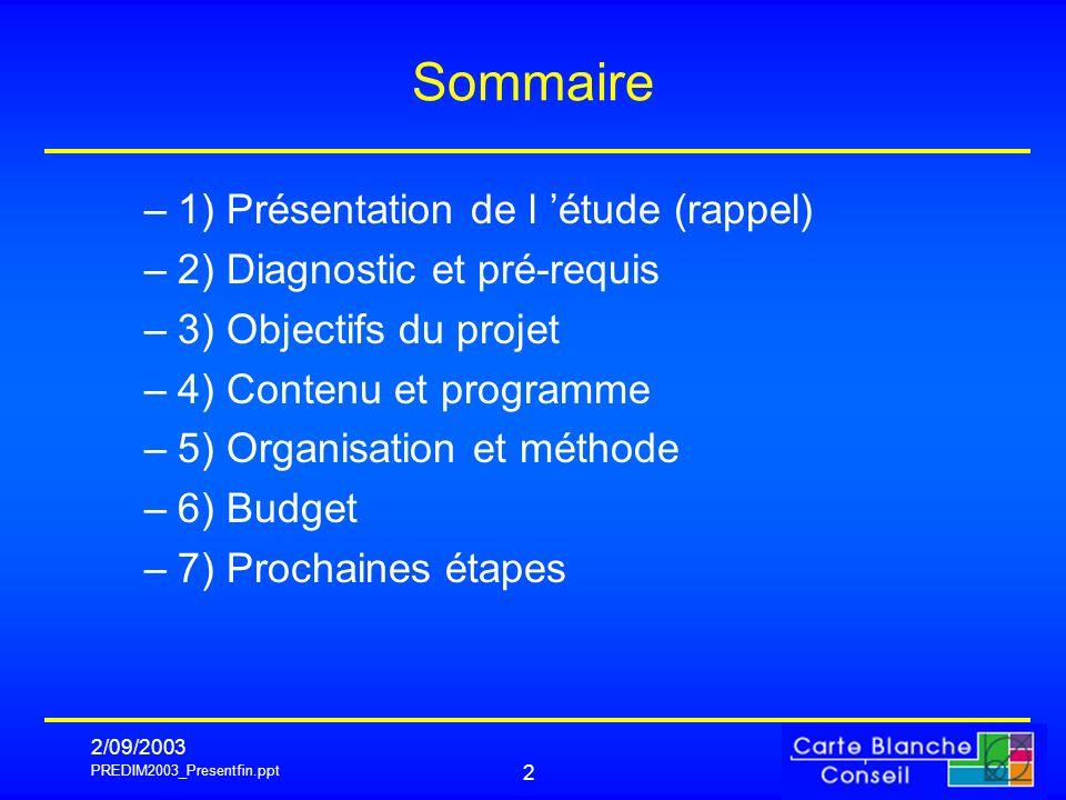 Sommaire 1) Présentation de l 'étude (rappel)
