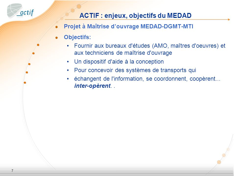 ACTIF : enjeux, objectifs du MEDAD