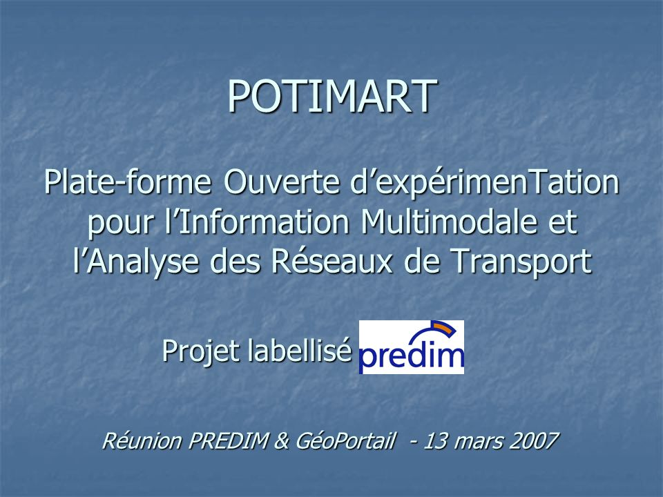 POTIMART Plate-forme Ouverte d'expérimenTation pour l'Information Multimodale et l'Analyse des Réseaux de Transport
