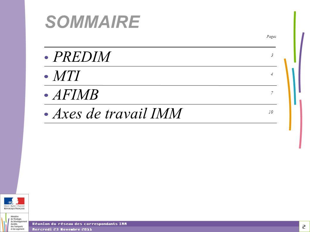 SOMMAIRE PREDIM MTI AFIMB Axes de travail IMM 3 4 7 10 Pages