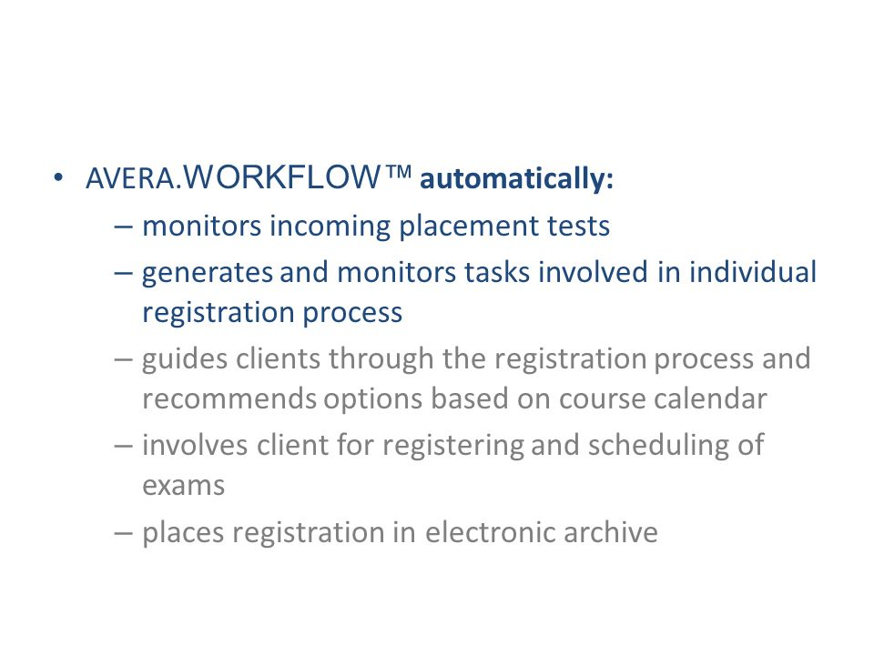 AVERA.WORKFLOW™ automatically: