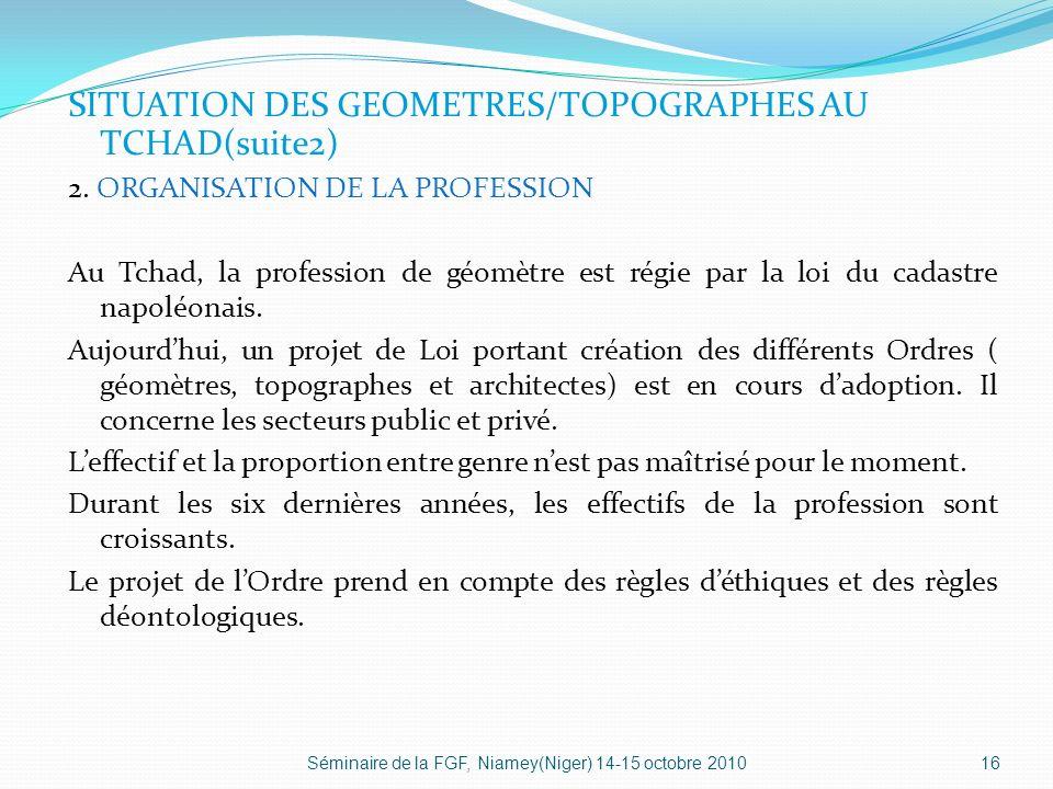 SITUATION DES GEOMETRES/TOPOGRAPHES AU TCHAD(suite2)