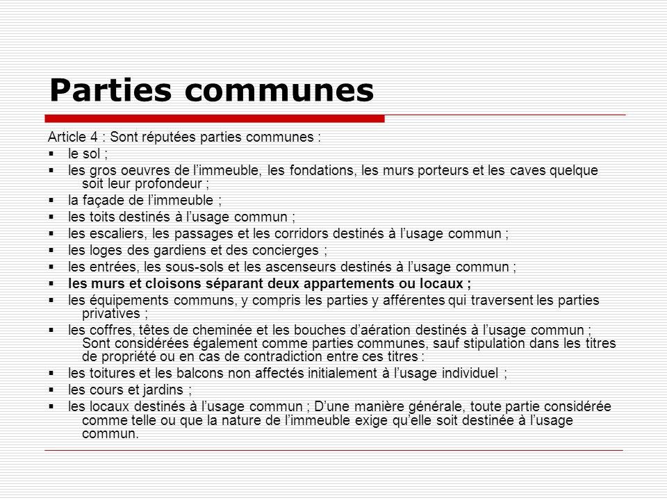 Parties communes Article 4 : Sont réputées parties communes :