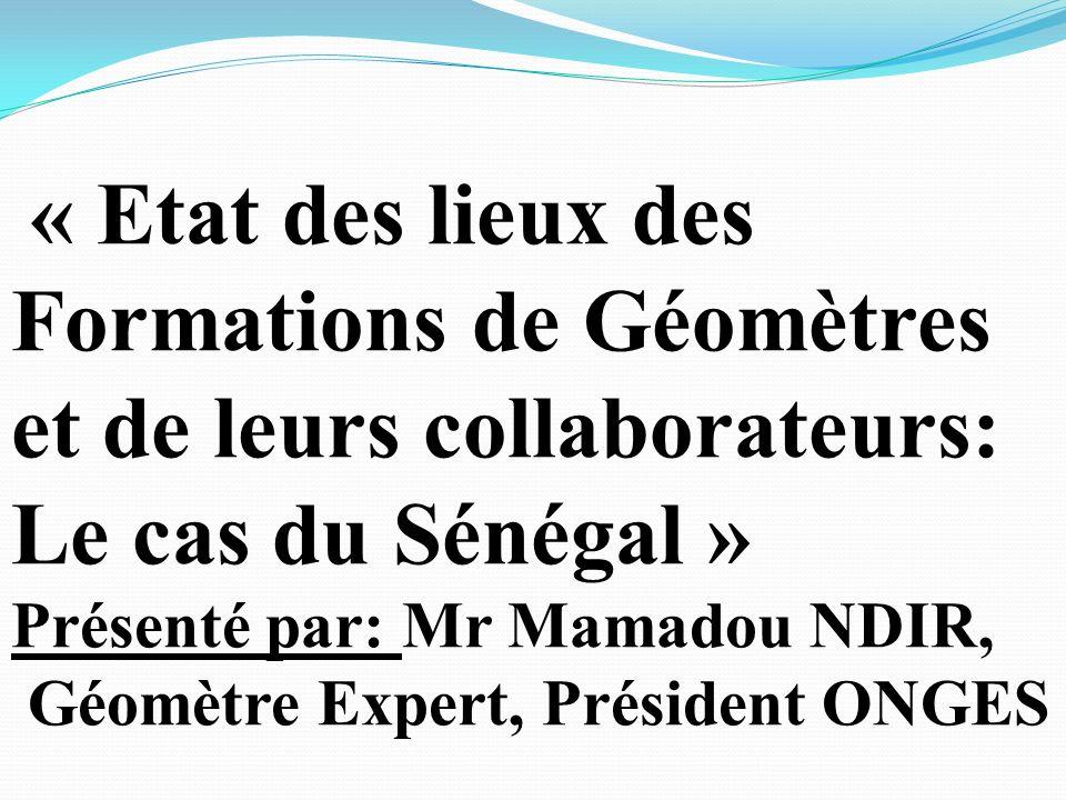 « Etat des lieux des Formations de Géomètres et de leurs collaborateurs: Le cas du Sénégal »