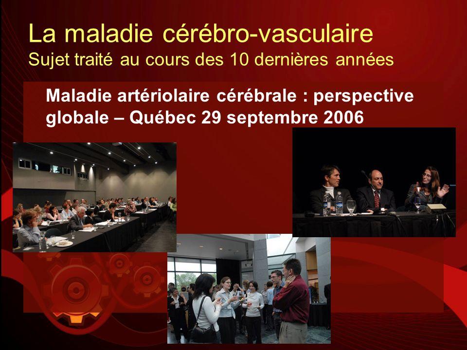 La maladie cérébro-vasculaire Sujet traité au cours des 10 dernières années