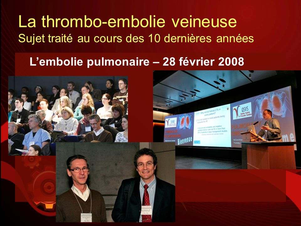 La thrombo-embolie veineuse Sujet traité au cours des 10 dernières années