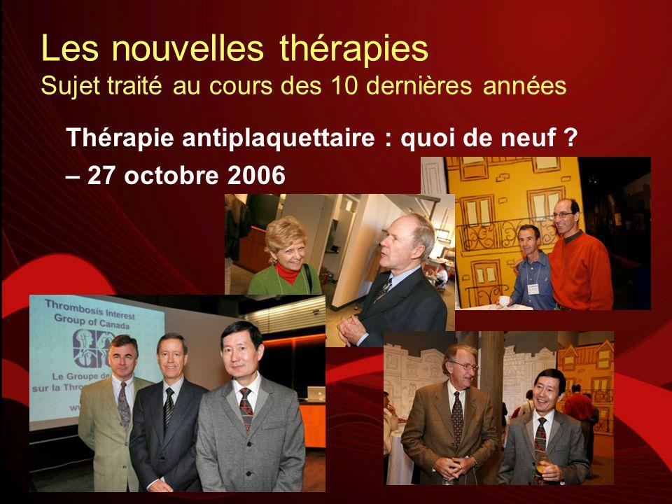 Les nouvelles thérapies Sujet traité au cours des 10 dernières années