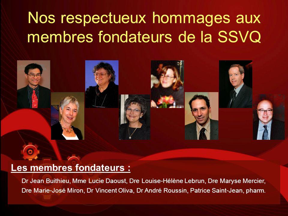 Nos respectueux hommages aux membres fondateurs de la SSVQ