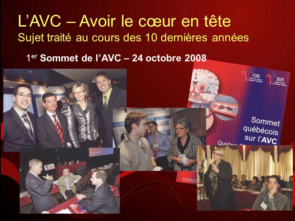 L'AVC – Avoir le cœur en tête Sujet traité au cours des 10 dernières années