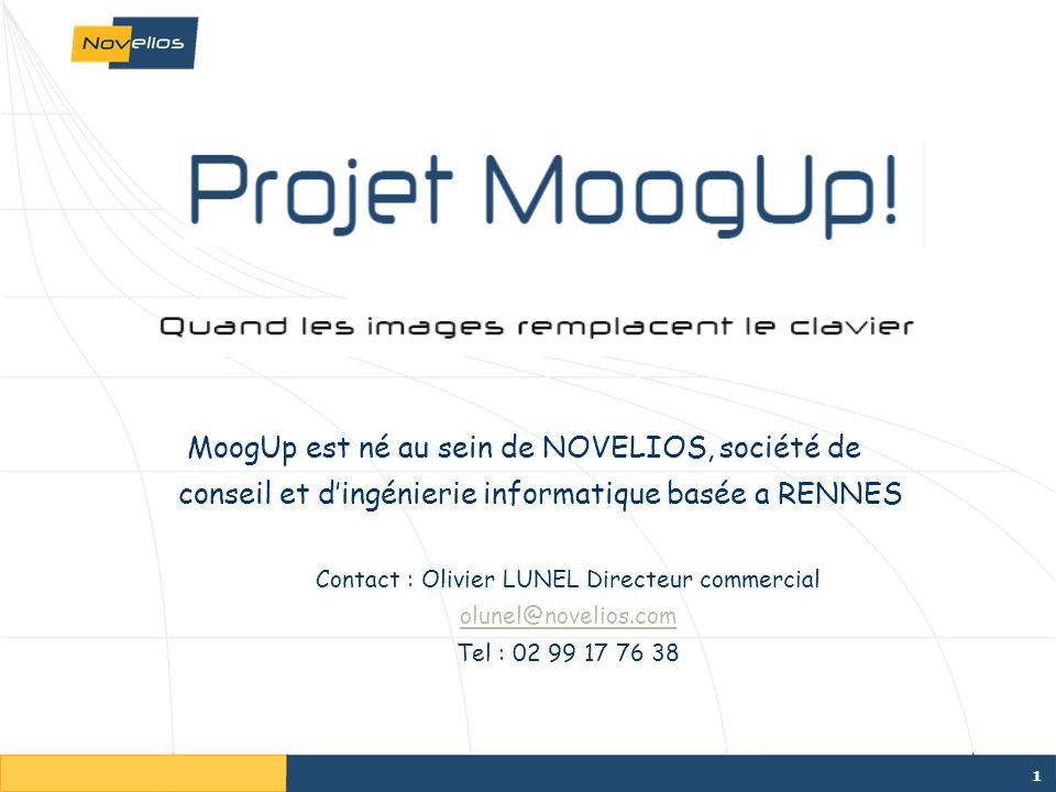 Contact : Olivier LUNEL Directeur commercial