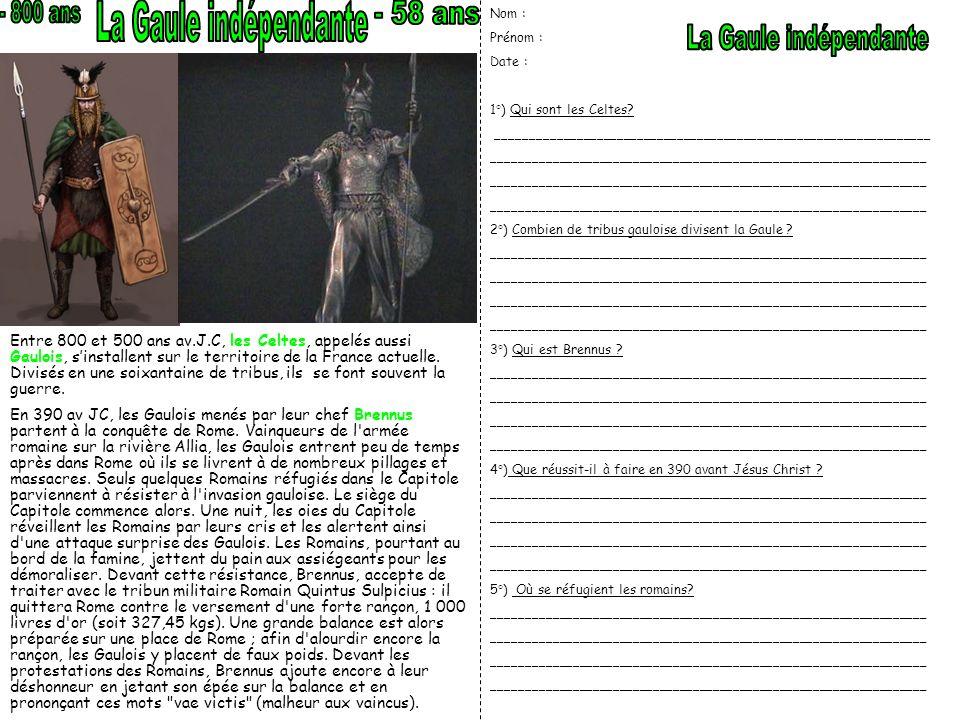 - 800 ans La Gaule indépendante - 58 ans La Gaule indépendante
