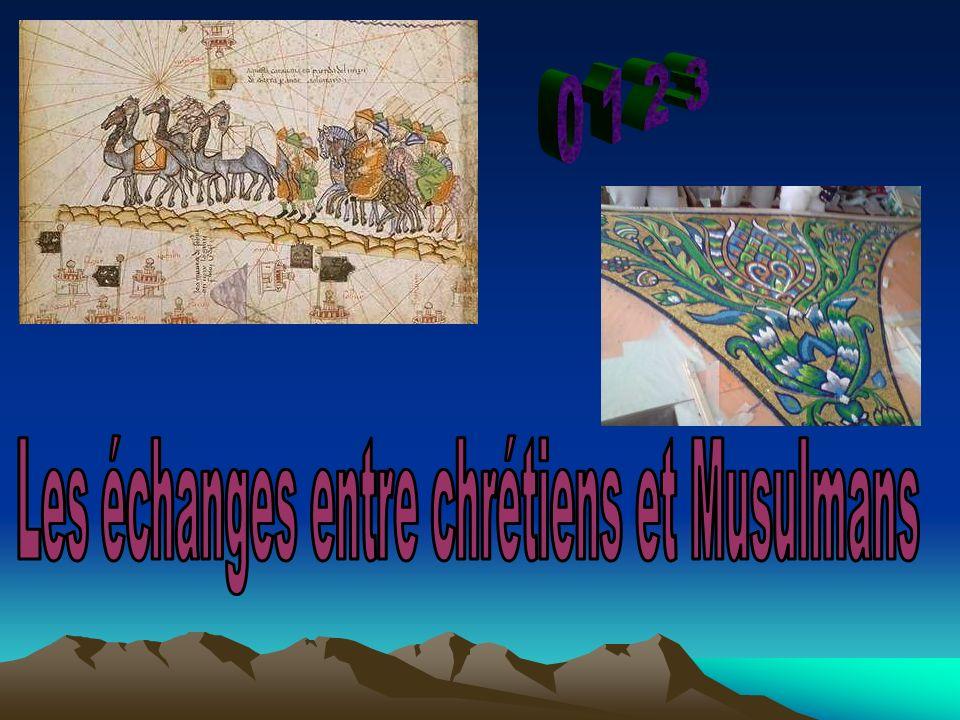 Les échanges entre chrétiens et Musulmans