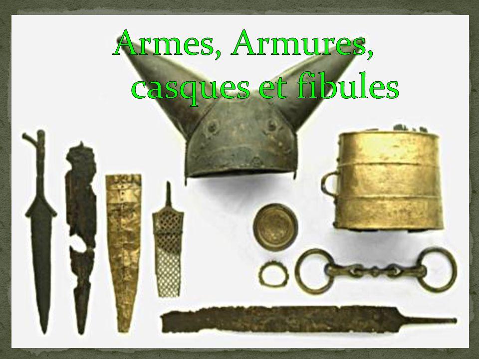 Armes, Armures, casques et fibules