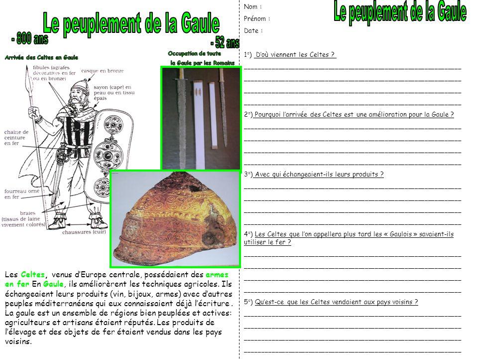 Le peuplement de la Gaule Le peuplement de la Gaule - 800 ans - 52 ans