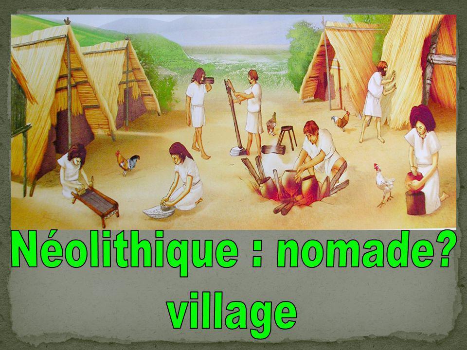 Néolithique : nomade village